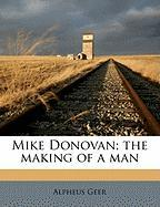 Mike Donovan; The Making of a Man - Geer, Alpheus