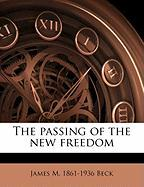 The Passing of the New Freedom - Beck, James Montgomery