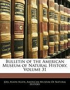 Bulletin of the American Museum of Natural History, Volume 31 - Allen, Joel Asaph