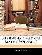 Birmingham Medical Review, Volume 40 - Anonymous