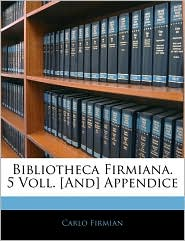 Bibliotheca Firmiana. 5 Voll. [And] Appendice