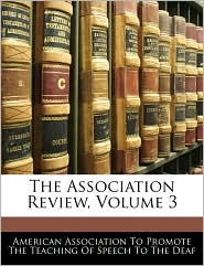 The Association Review, Volume 3