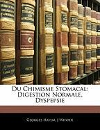 Du Chimisme Stomacal: Digestion Normale, Dyspepsie