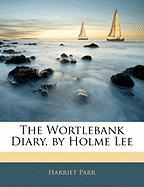 The Wortlebank Diary, by Holme Lee - Parr, Harriet