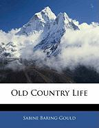 Old Country Life - Baring-Gould, Sabine