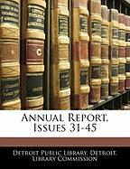 Annual Report, Issues 31-45