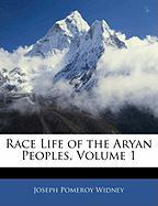 Race Life of the Aryan Peoples, Volume 1 - Widney, Joseph Pomeroy