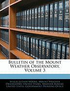 Bulletin of the Mount Weather Observatory, Volume 3 - Moore, Willis Luther
