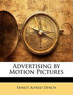Advertising by Motion Pictures - Dench, Ernest Alfred