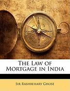 The Law of Mortgage in India - Ghose, Rashbehary