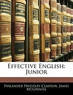 Effective English: Junior - Claxton, Philander P.; McGinniss, James