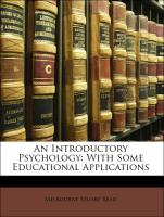 An Introductory Psychology: With Some Educational Applications - Read, Melbourne Stuart