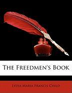 The Freedmen's Book - Child, Lydia Maria Francis