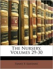 The Nursery, Volumes 29-30