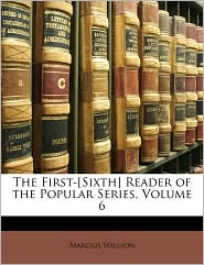 The First-[Sixth] Reader of the Popular Series, Volume 6