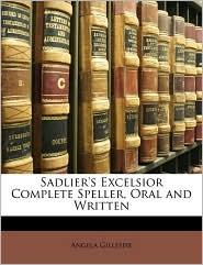 Sadlier's Excelsior Complete Speller, Oral and Written