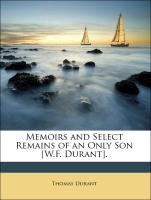 Memoirs and Select Remains of an Only Son [W.F. Durant].