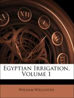 Egyptian Irrigation, Volume 1
