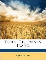 Forest Reserves in Idaho