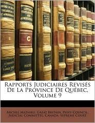 Rapports Judiciaires Reviss de La Province de Qubec, Volume 9