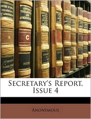 Secretary's Report, Issue 4