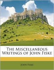The Miscellaneous Writings of John Fiske