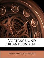 Vortrge Und Abhandlungen ...
