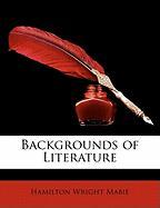 Backgrounds of Literature - Mabie, Hamilton Wright