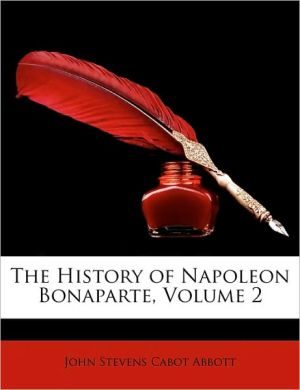 The History of Napoleon Bonaparte, Volume 2