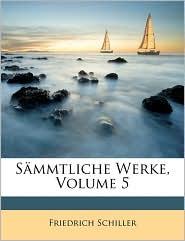 Smmtliche Werke, Volume 5