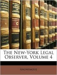 The New-York Legal Observer, Volume 4