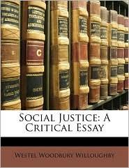 Social Justice: A Critical Essay