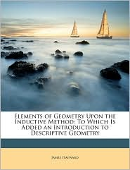 Elements of Geometry Upon the Inductive Method: To Which Is Added an Introduction to Descriptive Geometry