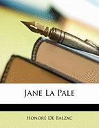 Jane La Pale - De Balzac, Honore