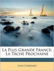 La Plus Grande France: La T[che Prochaine