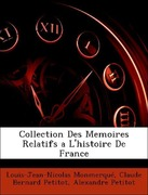 Collection Des Memoires Relatifs A L'Histoire de France