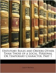 Statutory Rules and Orders Other Than Those of a Local, Pers