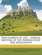 Proceedings of the ... Annual Meeting of the Indiana State Bar Association