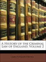 A History of the Criminal Law of England, Volume 2 - Stephen, James Fitzjames