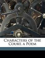 Characters of the Court, a Poem - Characters