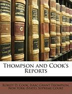 Thompson and Cook's Reports - Cook, Robley D.; Thompson, Isaac Grant