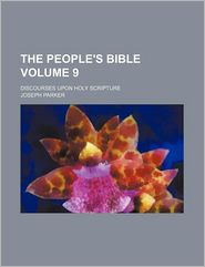 The People's Bible (Volume 9); Discourses Upon Holy Scripture