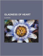 Gladness of Heart