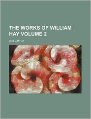 The Works of William Hay (Volume 2)