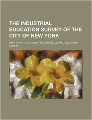 The Industrial Education Survey of the City of New York