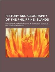History and Geography of the Philippine Islands; For General Reading and Use in Our Public Schools