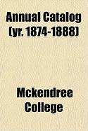 Annual Catalog (Yr. 1874-1888) - College, McKendree