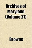 Archives of Maryland (Volume 27) - Browne