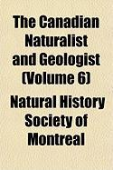 The Canadian Naturalist and Geologist (Volume 6) - Montreal, Natural History Society of