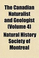 The Canadian Naturalist and Geologist (Volume 4) - Montreal, Natural History Society of